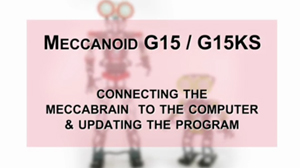 How to Build Meccanoid G15 & G15KS: Connecting to the Computer & Updating the Program