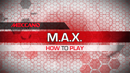 MECCANO - M.A.X. HOW-TO PLAY