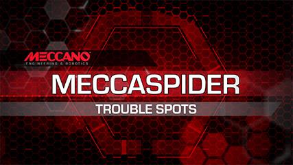 MECCANO- MECCASPIDER TROUBLE SPOTS