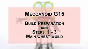 How to Build Meccanoid G15: Steps 1-3 - Main Chest Build