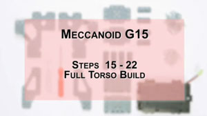 How to Build Meccanoid G15: Steps 15-22 - Full Torso Build