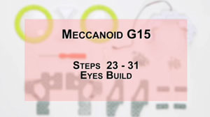 How to Build Meccanoid G15: Steps 23-31 - Eyes Build