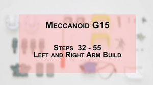 How to Build Meccanoid G15: Steps 32-55 - Left and Right Arm Build