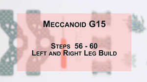 How to Build Meccanoid G15: Steps 56-60 - Left and Right Leg Build