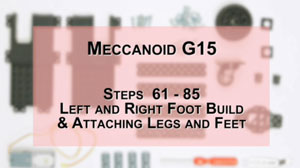 How to Build Meccanoid G15: Steps 61-85 - Left and Right Foot Build & Attaching Legs and Feet