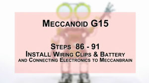 How to Build Meccanoid G15: Steps 86-91 - Install Wiring Clips & Battery and Connecting