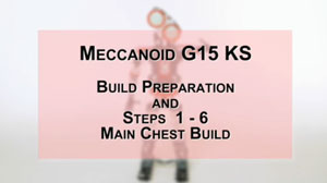 How to Build Meccanoid G15KS: Steps 1-6 - Main Chest Build