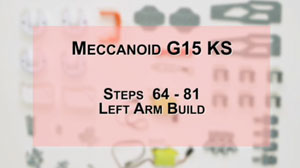 How to Build Meccanoid G15KS: Steps 64-81 - Left Arm Build
