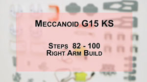 How to Build Meccanoid G15KS: Steps 82-100 - Right Arm Build